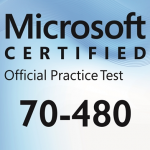 Microsoft 70-480 Exam Practise, Pass Microsoft 70-480 Exam At The First Time
